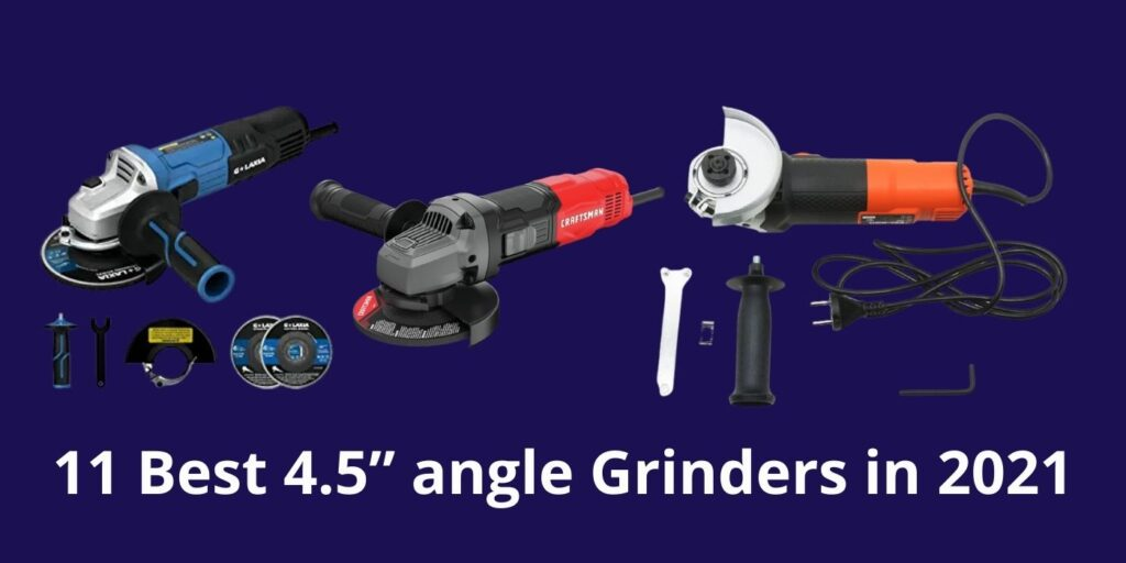 Best Angle Grinders 2021 ( 4.5 )