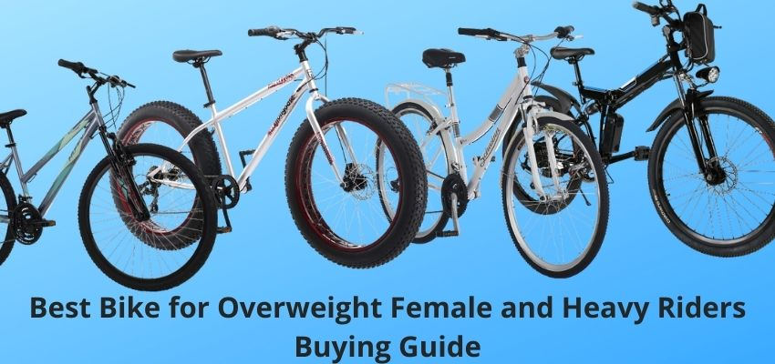 Best Bike for Overweight Female and Heavy Riders Buying Guide
