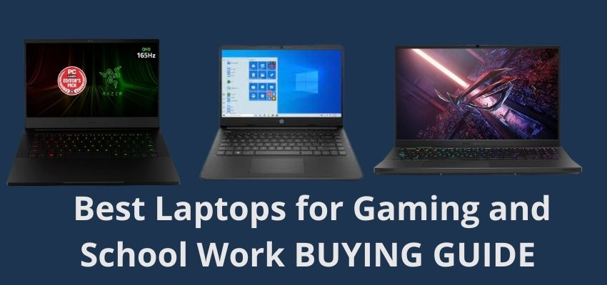 best laptops for gaming and school work buying guide