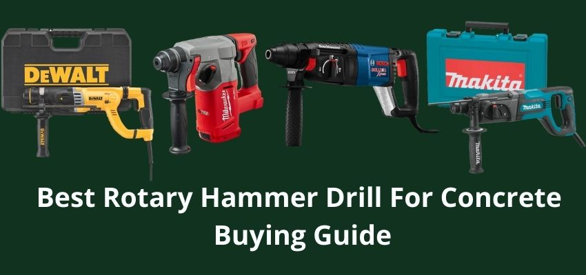 Best Rotary Hammer Drill For Concrete Buying Guide