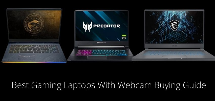 Best Gaming Laptops With Webcam Buying Guide