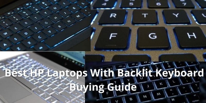 Best HP Laptops With Backlit Keyboard Buying Guide