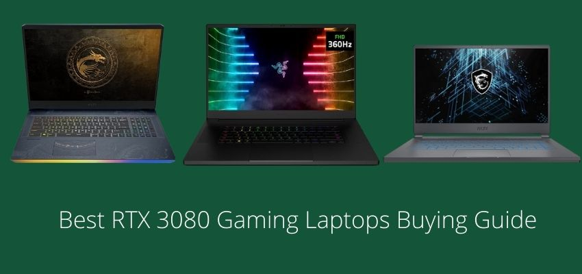 Best RTX 3080 Gaming Laptops Buying Guide