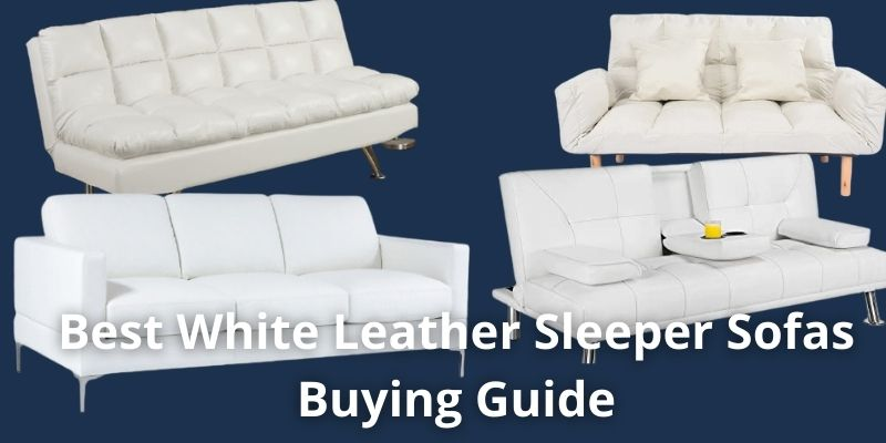 Best White Leather Sleeper Sofas Buying Guide